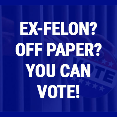 Ex-Felons Off Paper Can Vote!